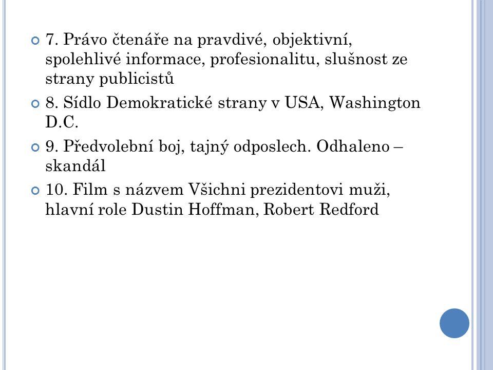 7. Právo čtenáře na pravdivé, objektivní, spolehlivé informace, profesionalitu, slušnost ze strany publicistů