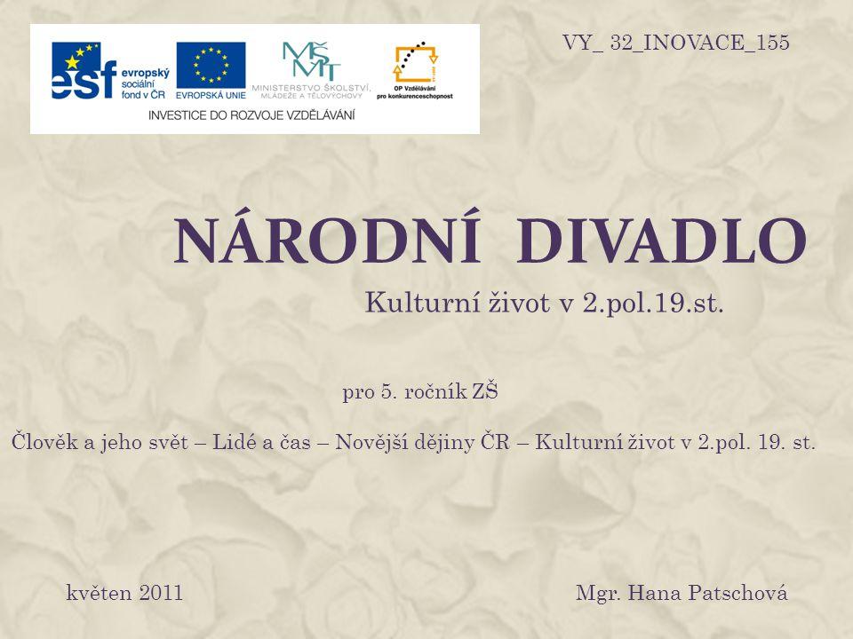 národní divadlo Kulturní život v 2.pol.19.st. VY_ 32_INOVACE_155