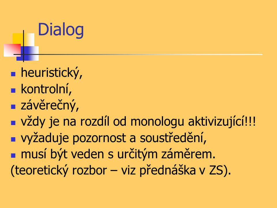 Dialog heuristický, kontrolní, závěrečný,