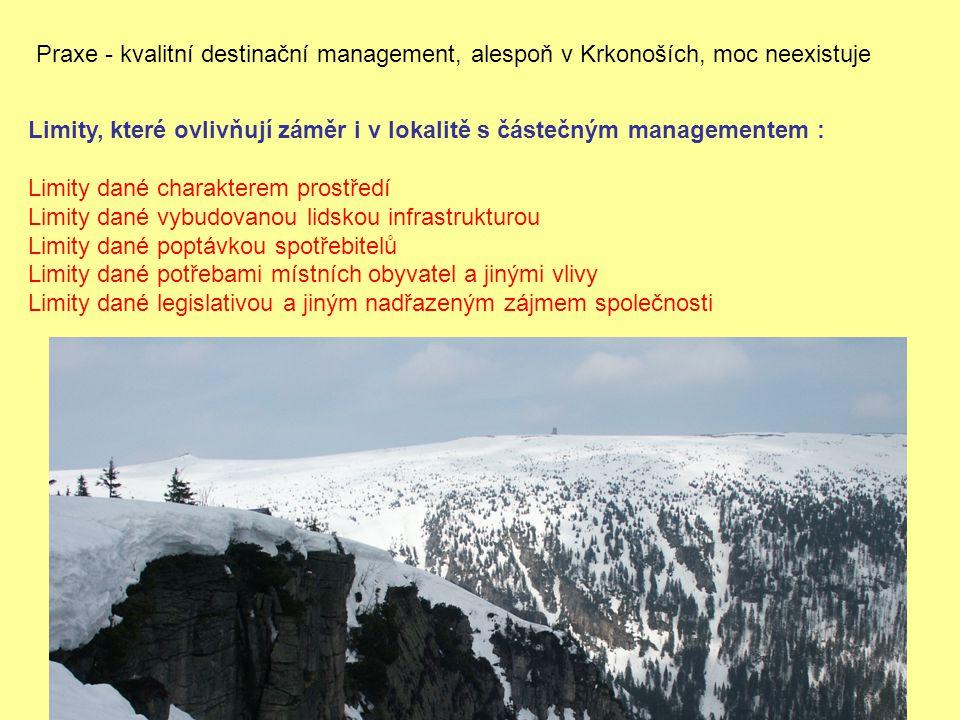 Praxe - kvalitní destinační management, alespoň v Krkonoších, moc neexistuje