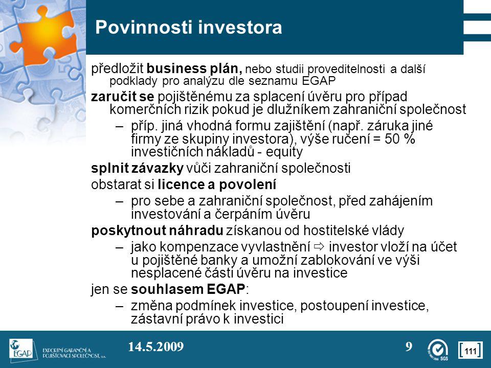 Povinnosti investora předložit business plán, nebo studii proveditelnosti a další podklady pro analýzu dle seznamu EGAP.