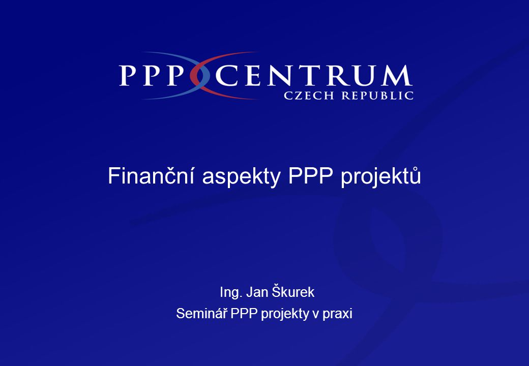 Obsah Obsah Možnosti financování PPP projektů