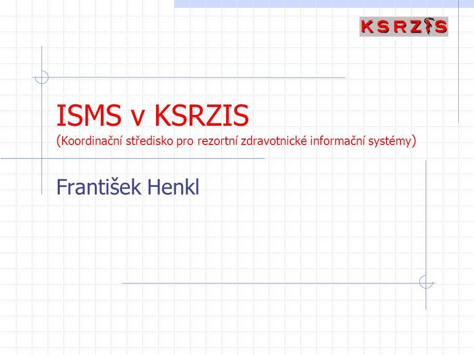 ISMS v KSRZIS (Koordinační středisko pro rezortní zdravotnické informační systémy)