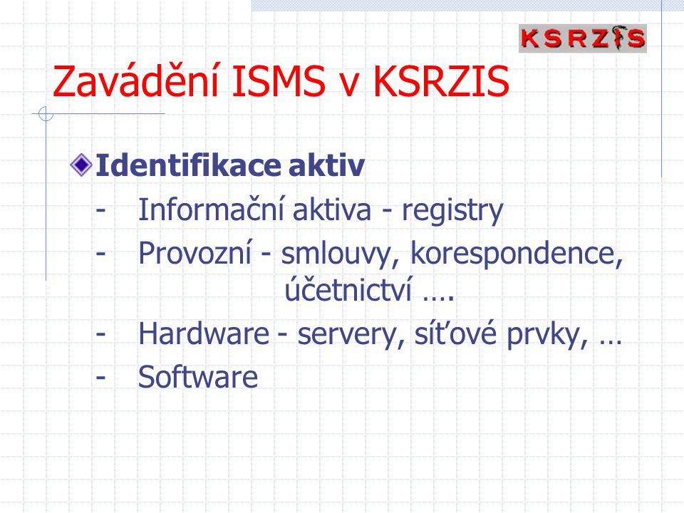 Zavádění ISMS v KSRZIS Identifikace aktiv