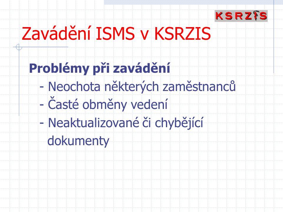 Zavádění ISMS v KSRZIS Problémy při zavádění