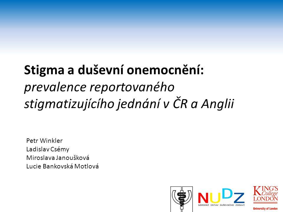 Stigma a duševní onemocnění: prevalence reportovaného stigmatizujícího jednání v ČR a Anglii