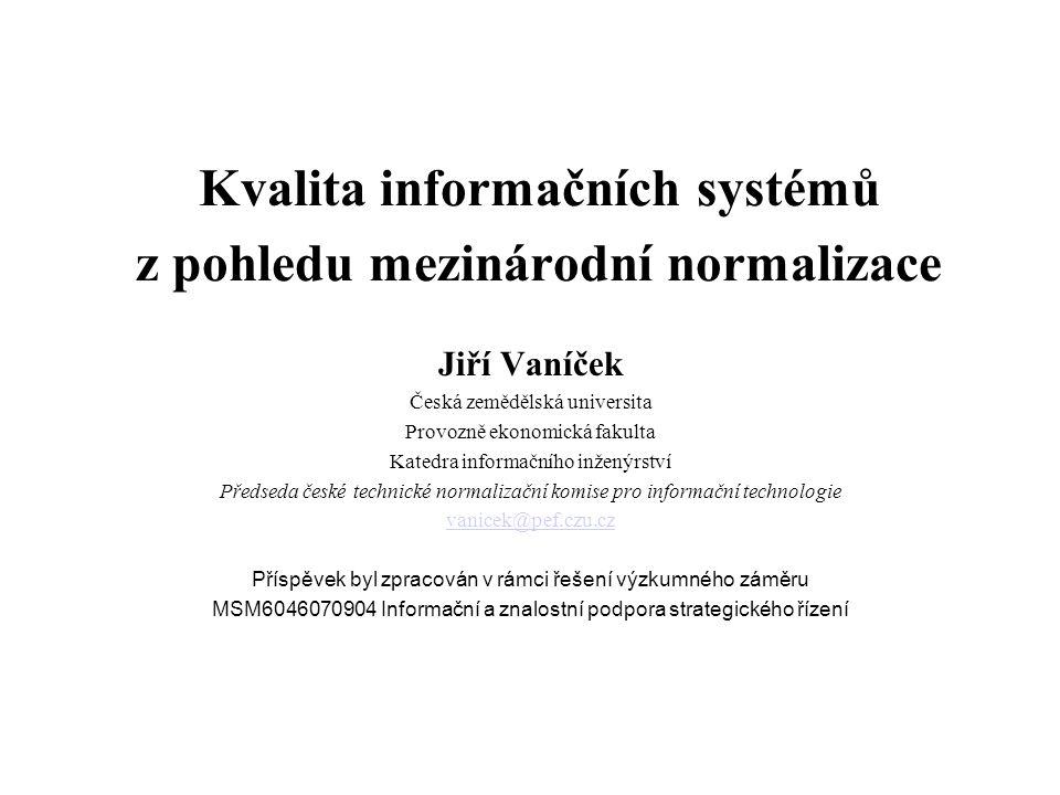 Kvalita informačních systémů z pohledu mezinárodní normalizace