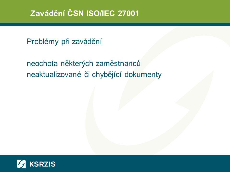 Zavádění ČSN ISO/IEC 27001 Problémy při zavádění