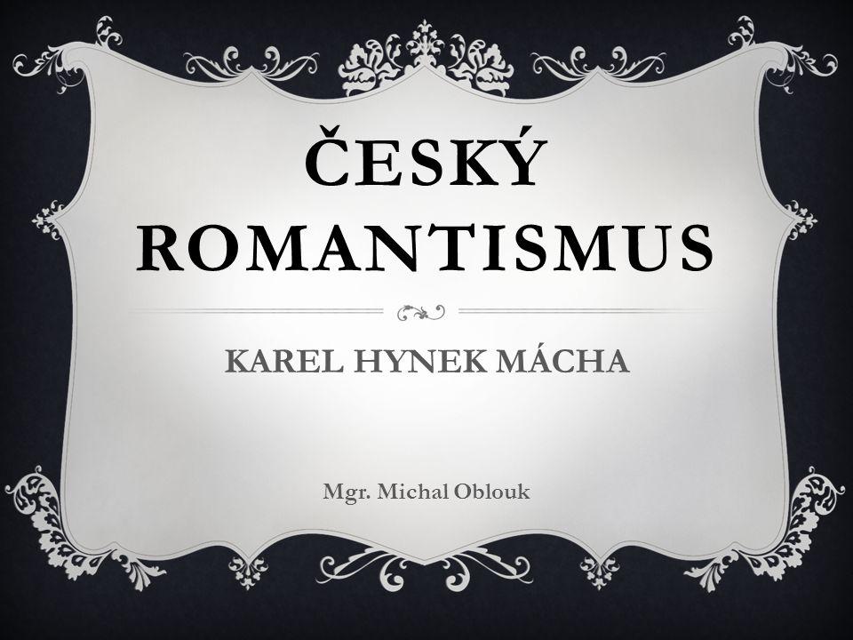 KAREL HYNEK MÁCHA Mgr. Michal Oblouk