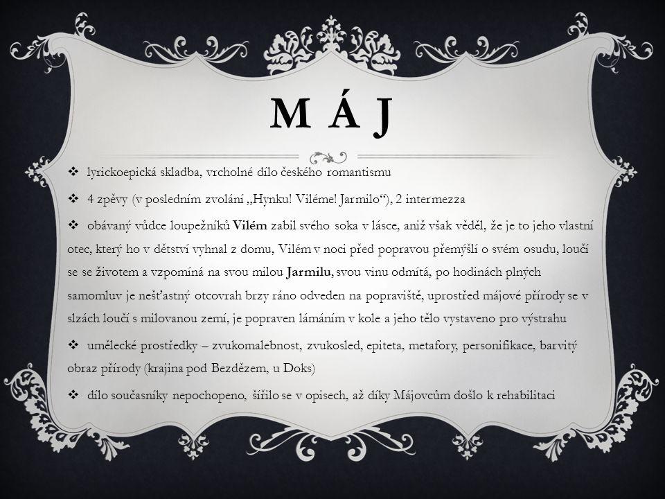 M Á J lyrickoepická skladba, vrcholné dílo českého romantismu