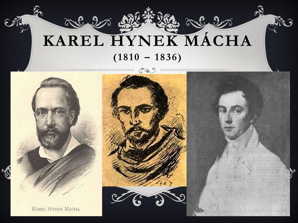 KAREL HYNEK MÁCHA (1810 – 1836)