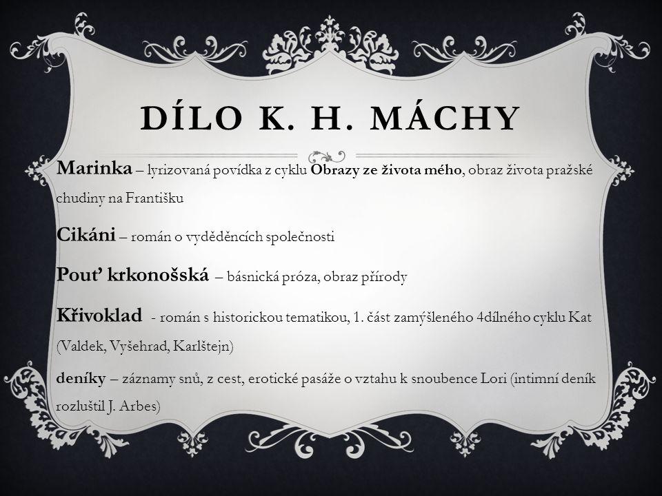DÍLO K. H. MÁCHY Marinka – lyrizovaná povídka z cyklu Obrazy ze života mého, obraz života pražské chudiny na Františku.