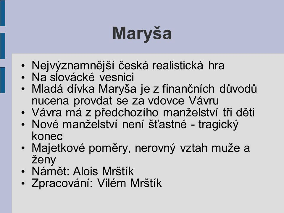 Maryša Nejvýznamnější česká realistická hra Na slovácké vesnici
