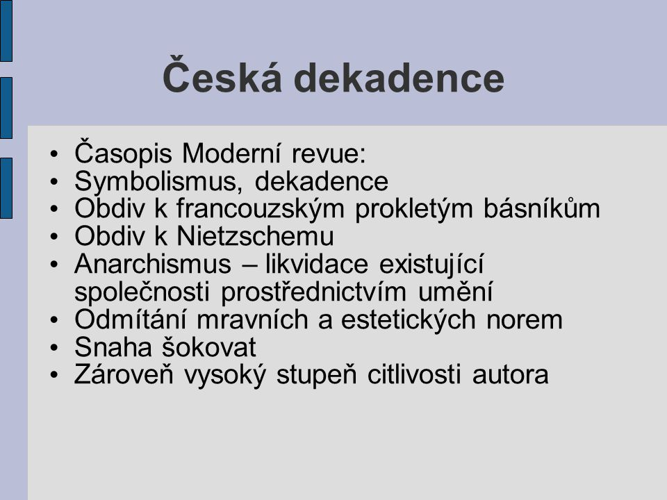 Česká dekadence Časopis Moderní revue: Symbolismus, dekadence
