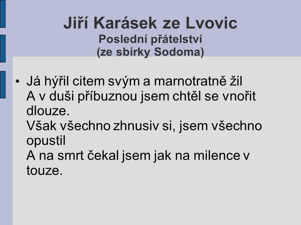 Jiří Karásek ze Lvovic Poslední přátelství (ze sbírky Sodoma)