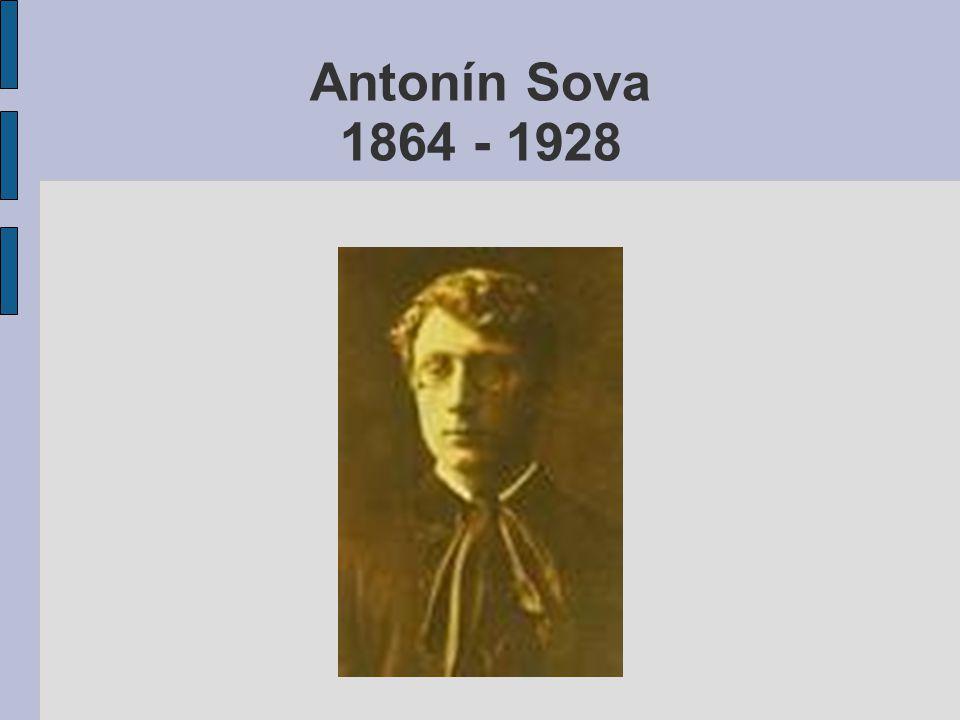 Antonín Sova 1864 - 1928