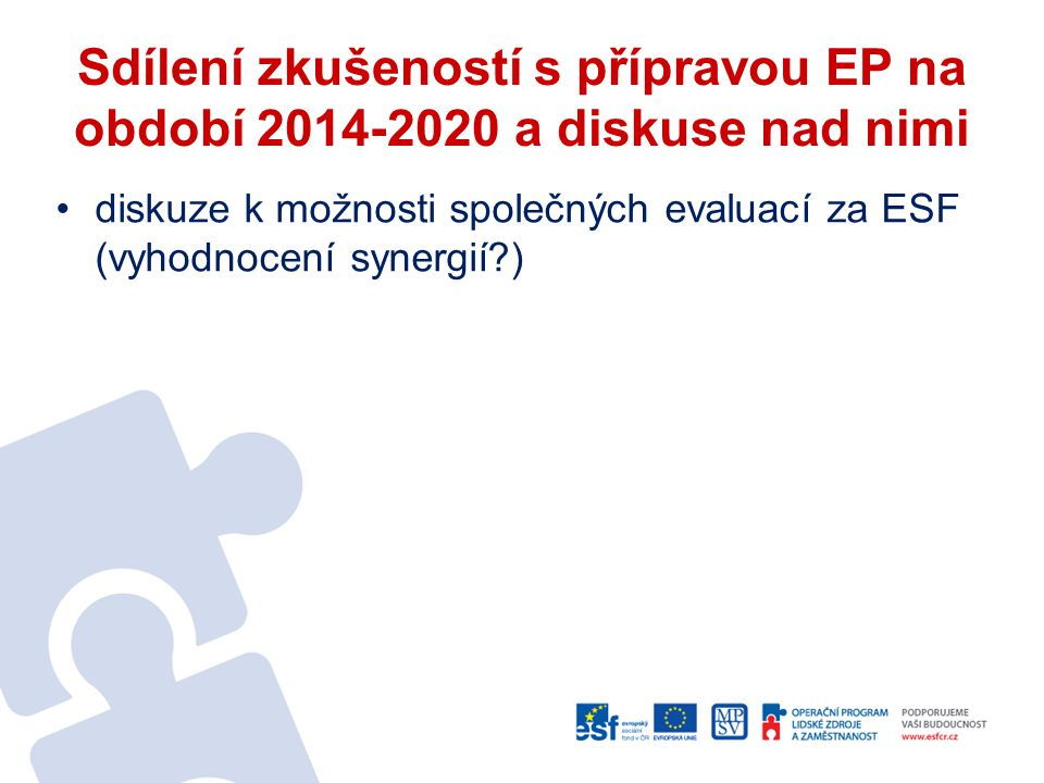 Sdílení zkušeností s přípravou EP na období 2014-2020 a diskuse nad nimi