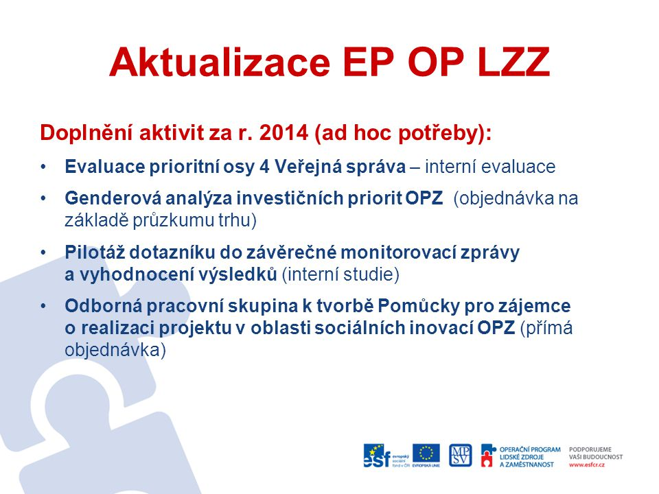 Aktualizace EP OP LZZ Doplnění aktivit za r. 2014 (ad hoc potřeby):