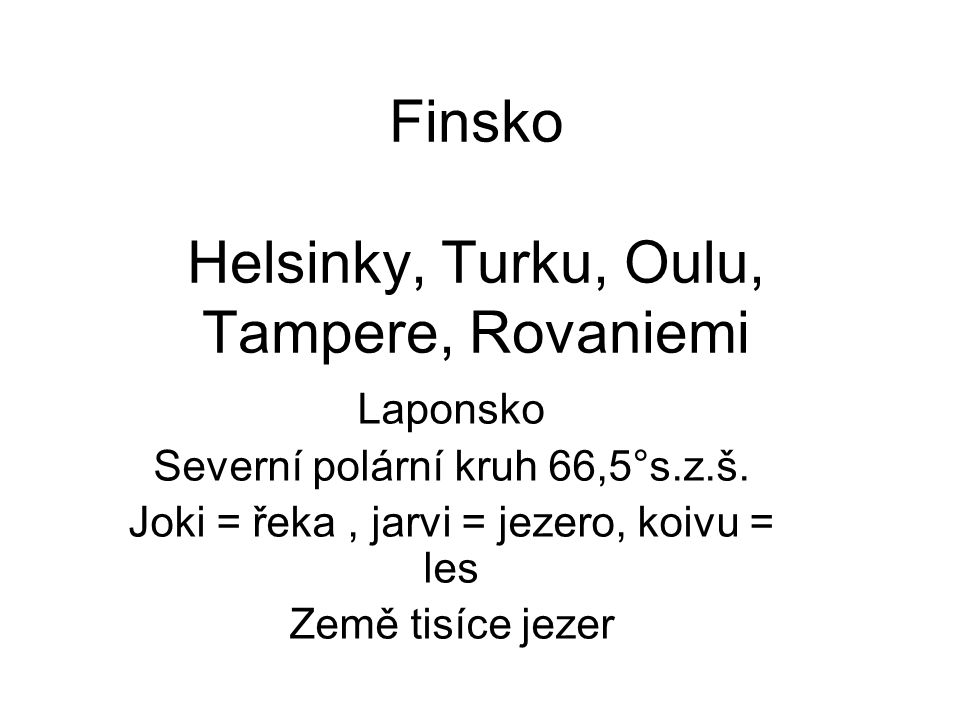 Finsko Helsinky, Turku, Oulu, Tampere, Rovaniemi