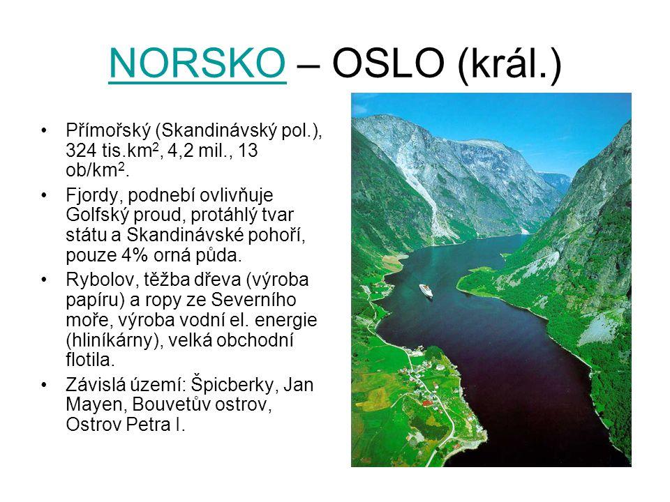 NORSKO – OSLO (král.) Přímořský (Skandinávský pol.), 324 tis.km2, 4,2 mil., 13 ob/km2.