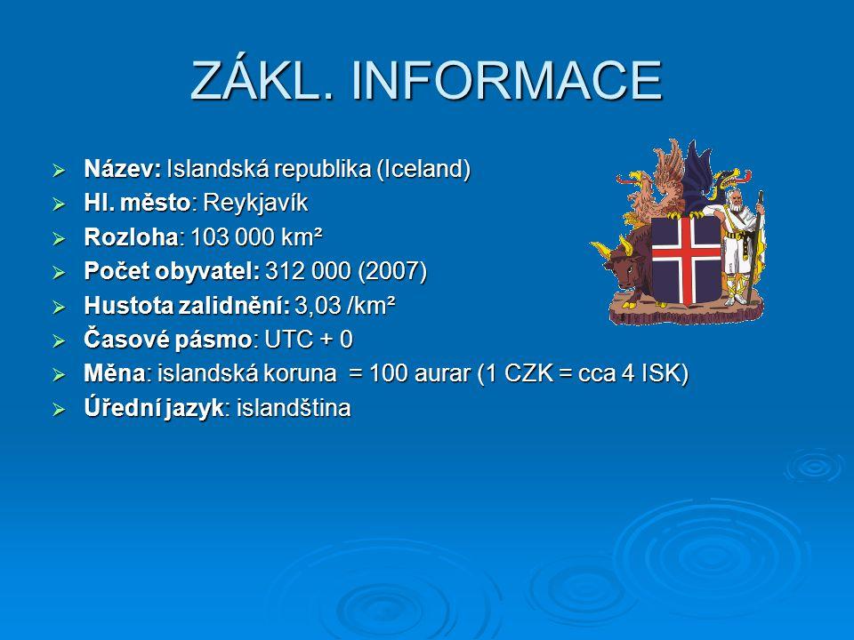 ZÁKL. INFORMACE Název: Islandská republika (Iceland)