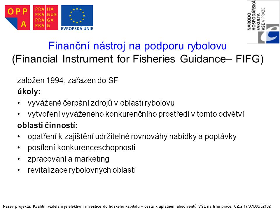 Finanční nástroj na podporu rybolovu (Financial Instrument for Fisheries Guidance– FIFG)