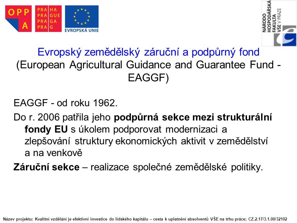 Evropský zemědělský záruční a podpůrný fond (European Agricultural Guidance and Guarantee Fund - EAGGF)