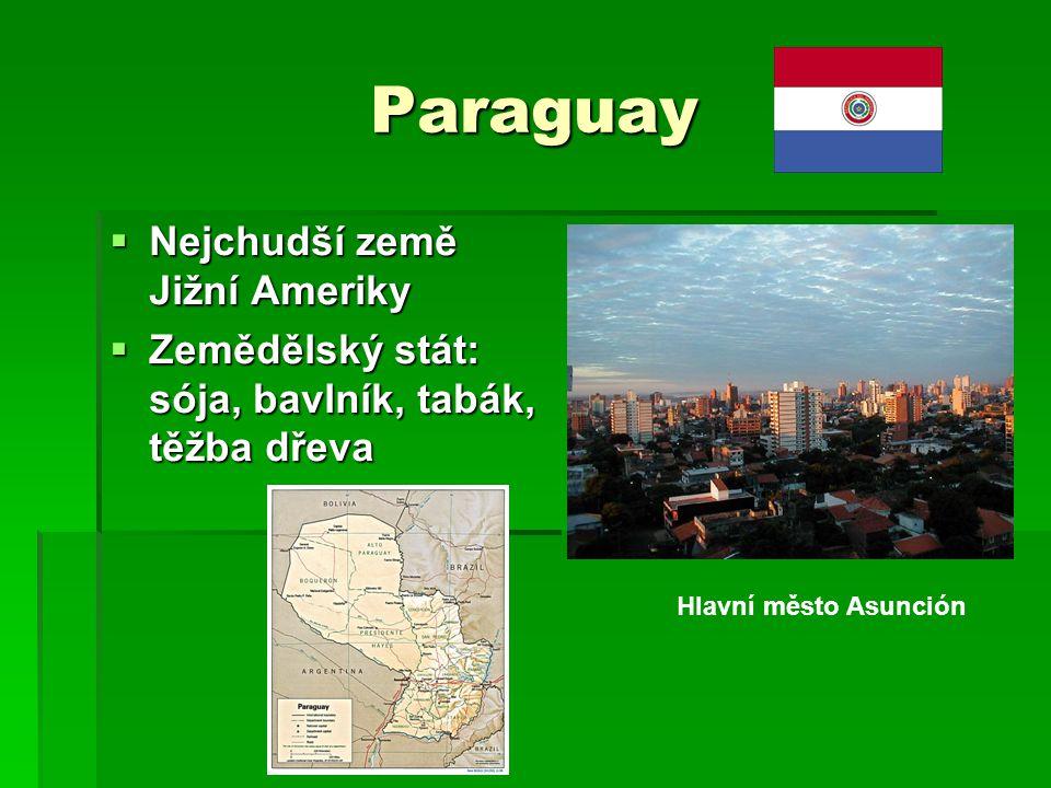 Paraguay Nejchudší země Jižní Ameriky