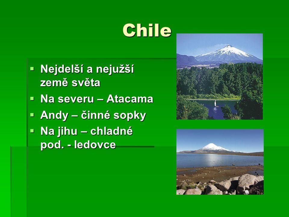 Chile Nejdelší a nejužší země světa Na severu – Atacama