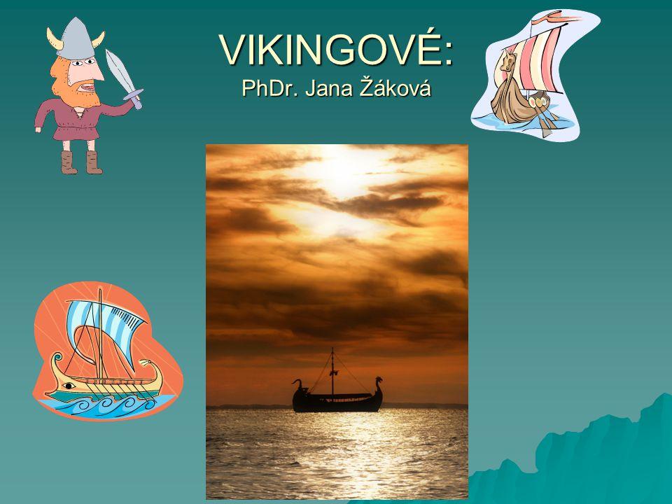 VIKINGOVÉ: PhDr. Jana Žáková