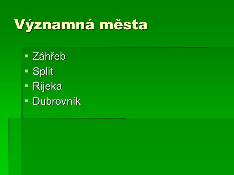 Významná města Záhřeb Split Rijeka Dubrovník