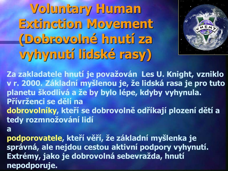 Voluntary Human Extinction Movement (Dobrovolné hnutí za vyhynutí lidské rasy)