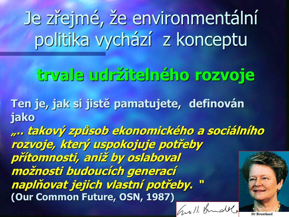 Je zřejmé, že environmentální politika vychází z konceptu