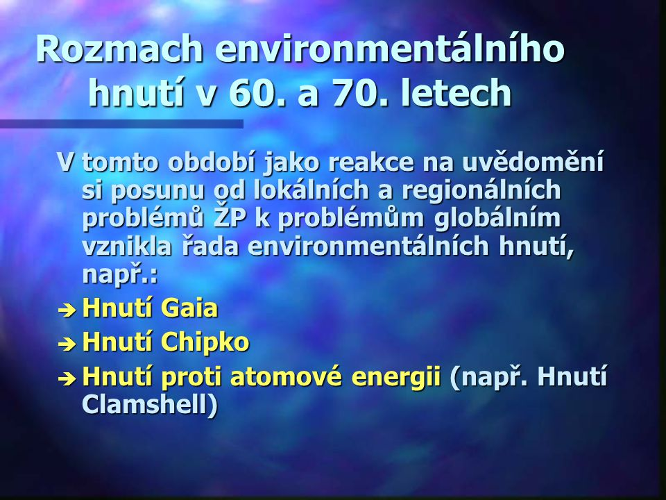 Rozmach environmentálního hnutí v 60. a 70. letech