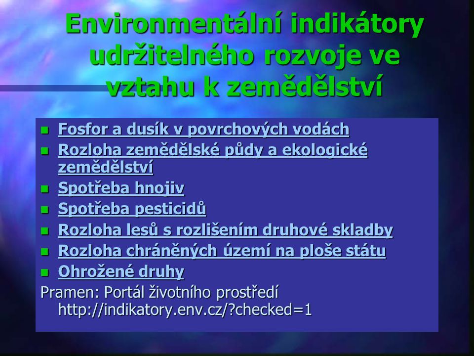 Environmentální indikátory udržitelného rozvoje ve vztahu k zemědělství