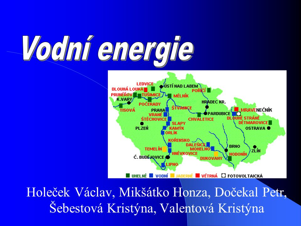 Vodní energie Holeček Václav, Mikšátko Honza, Dočekal Petr, Šebestová Kristýna, Valentová Kristýna