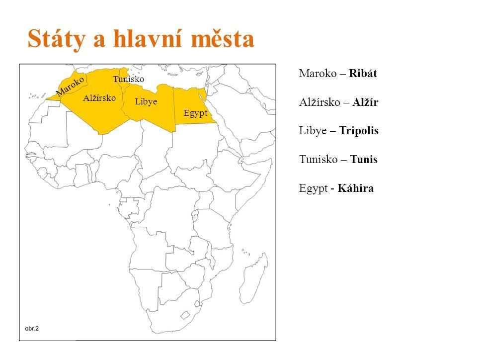 Státy a hlavní města Maroko – Ribát Alžírsko – Alžír Libye – Tripolis