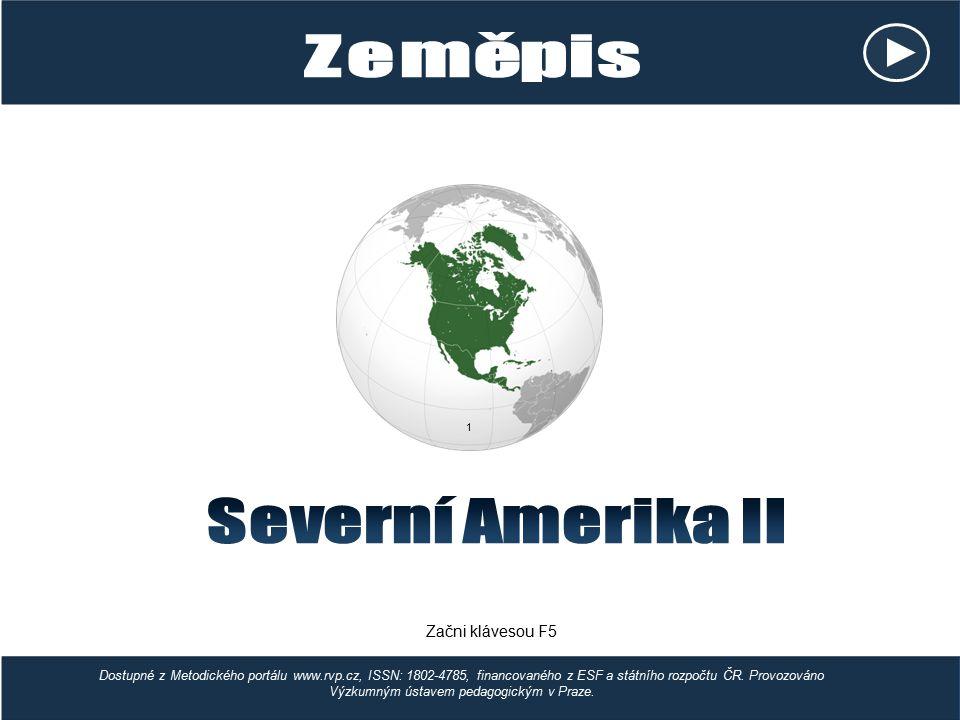 Severní Amerika II Zeměpis Začni klávesou F5