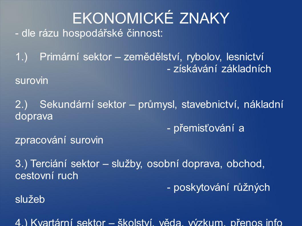 EKONOMICKÉ ZNAKY - dle rázu hospodářské činnost: