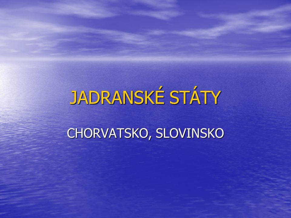 JADRANSKÉ STÁTY CHORVATSKO, SLOVINSKO