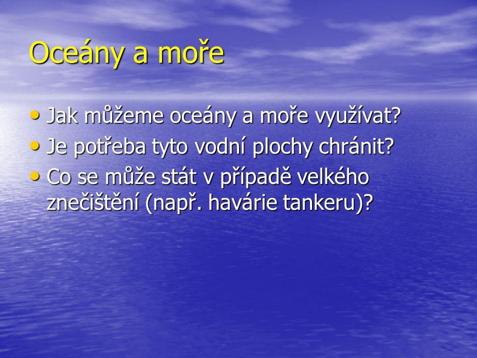 Oceány a moře Jak můžeme oceány a moře využívat