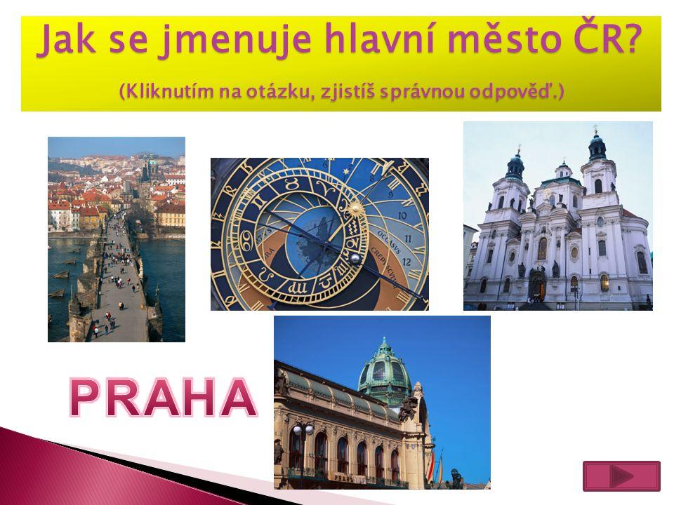 PRAHA Jak se jmenuje hlavní město ČR