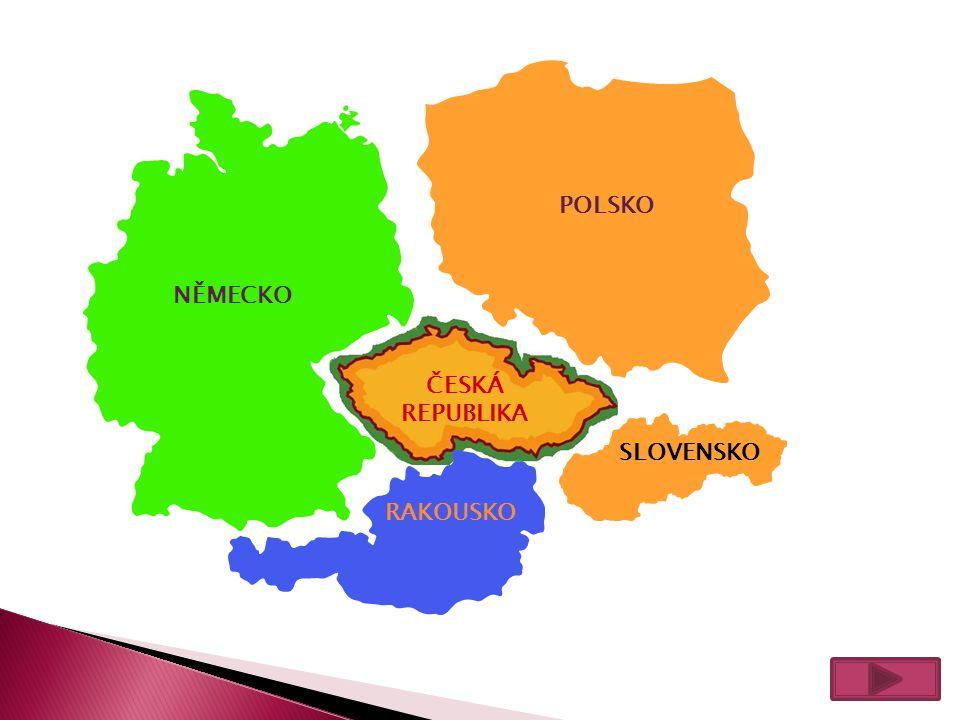 POLSKO NĚMECKO ČESKÁ REPUBLIKA SLOVENSKO RAKOUSKO