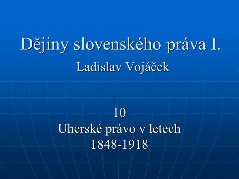 Dějiny slovenského práva I. Ladislav Vojáček