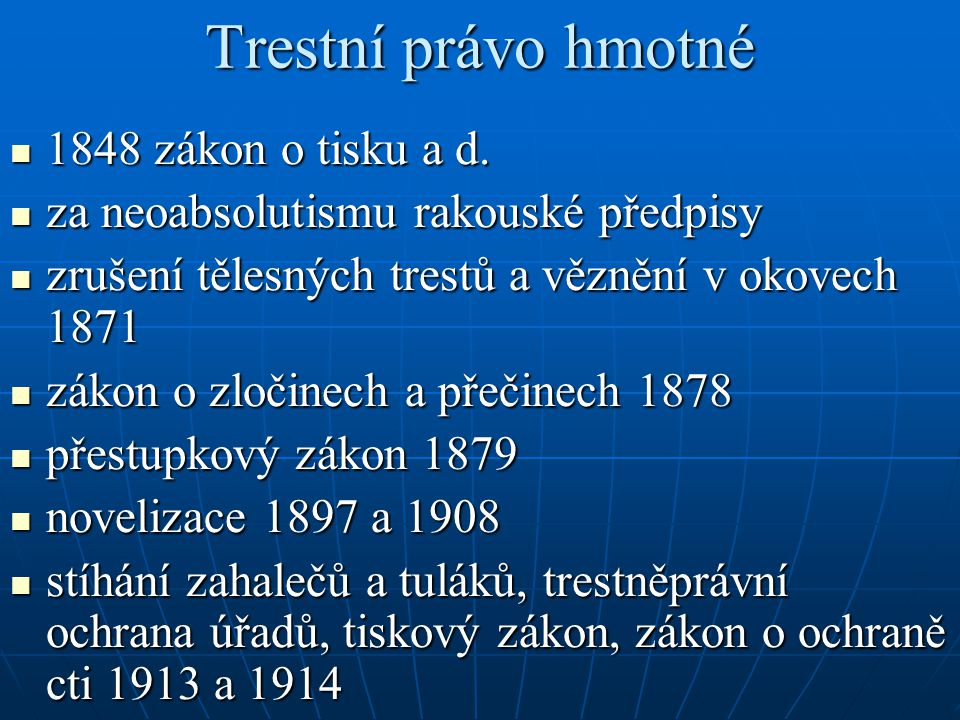 Trestní právo hmotné 1848 zákon o tisku a d.
