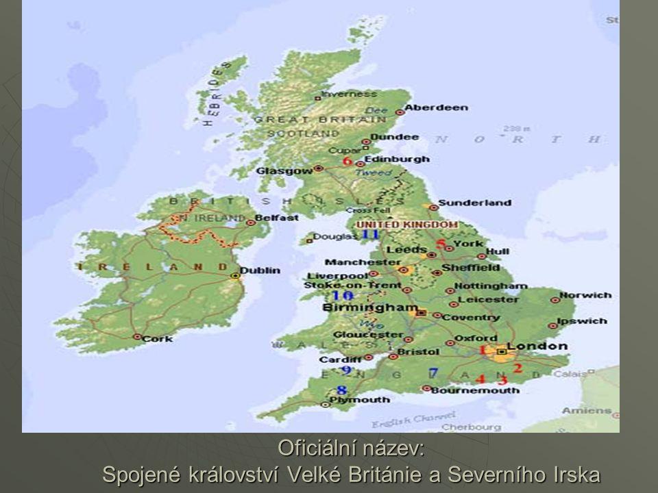Oficiální název: Spojené království Velké Británie a Severního Irska