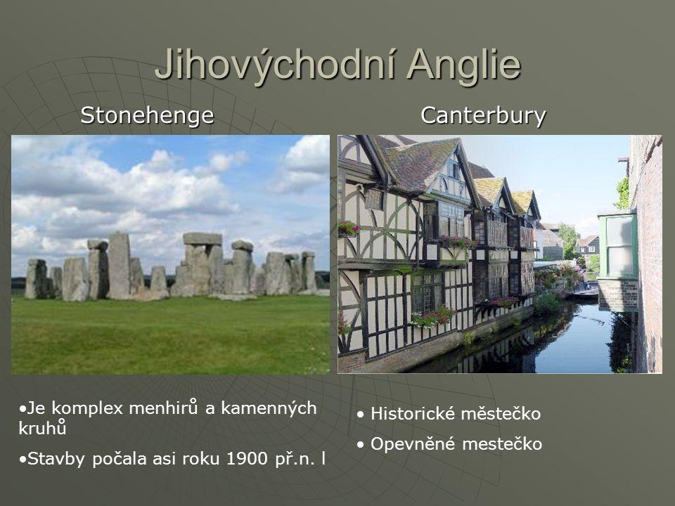 Jihovýchodní Anglie Stonehenge Canterbury