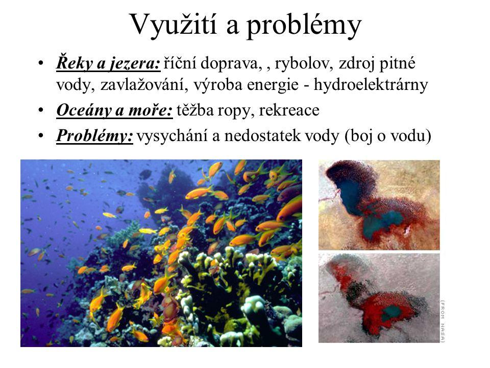 Využití a problémy Řeky a jezera: říční doprava, , rybolov, zdroj pitné vody, zavlažování, výroba energie - hydroelektrárny.
