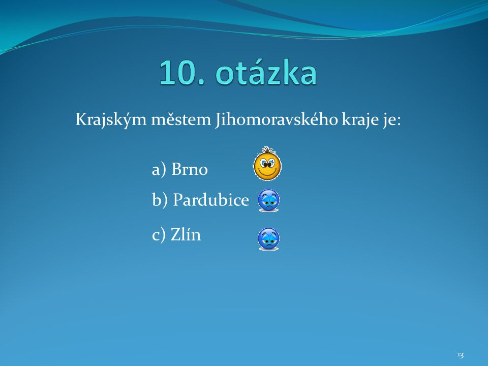 Krajským městem Jihomoravského kraje je: