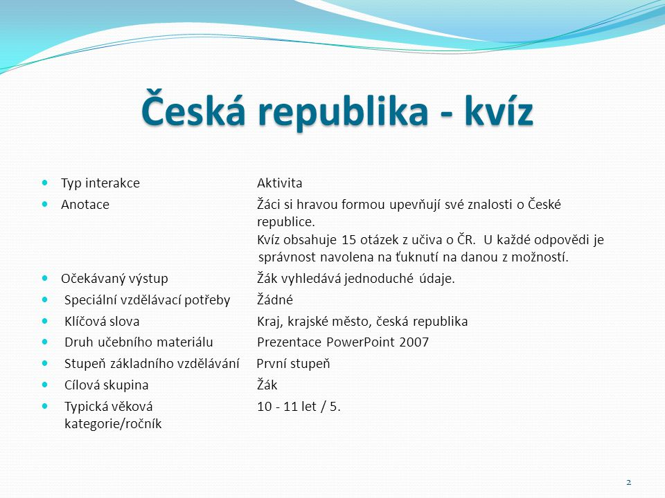 Česká republika - kvíz Typ interakce Aktivita